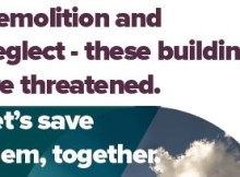 Demolition and neglect - these buildings are threatened. Let's save them, together.